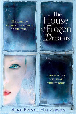 The House of Frozen Dreams by Sere Prince Halverson