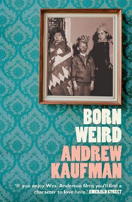 Born Weird by Andrew Kaufman