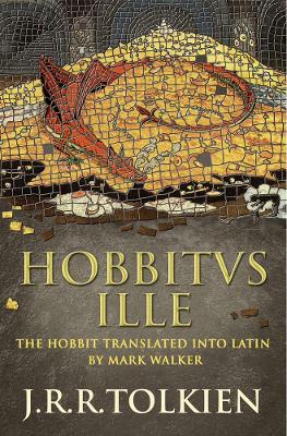Hobbitus Ille The Latin Hobbit by J. R. R. Tolkien