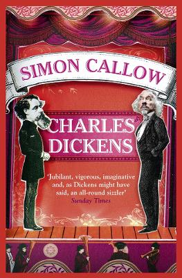 Charles Dickens by Simon Callow