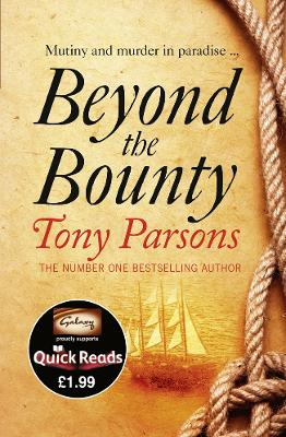 Beyond the Bounty (Quick Reads) by Tony Parsons