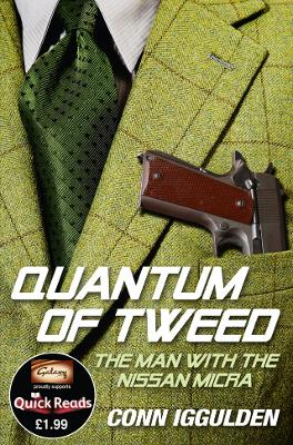 The Quantum of Tweed : The Man with the Nissan Micra (Quick Reads) by Conn Iggulden