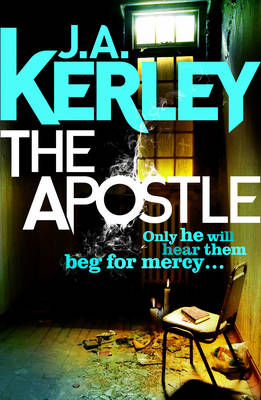 The Apostle by J. A. Kerley