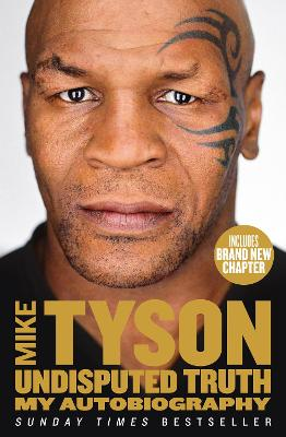 Undisputed Truth My Autobiography by Mike Tyson