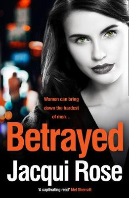 Betrayed by Jacqui Rose