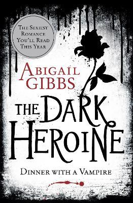 The Dark Heroine by Abigail Gibbs