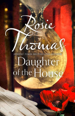 Daughter of the House by Rosie Thomas