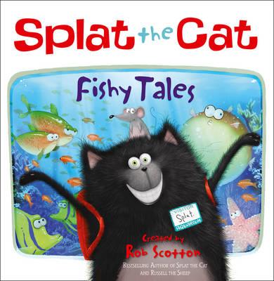 Fishy Tales! by Rob Scotton