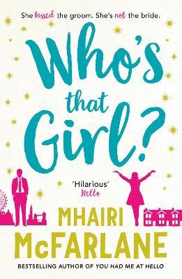Who's That Girl? by Mhairi McFarlane