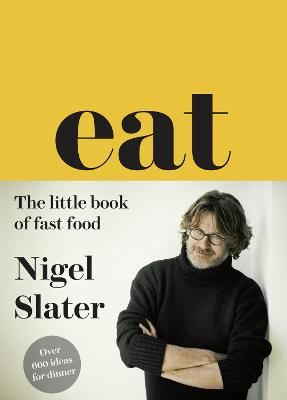 Eat - The Little Book of Fast Food by Nigel Slater