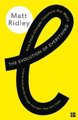 The Evolution of Everything How Small Changes Transform Our World by Matt Ridley