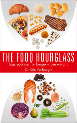 The Food Hourglass Slow Down the Ageing Process and Lose Weight by Kris Verburgh