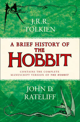 A Brief History of the Hobbit by John Rateliff, J. R. R. Tolkien