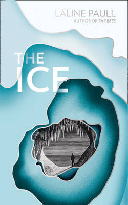 Cover for The Ice by Laline Paull