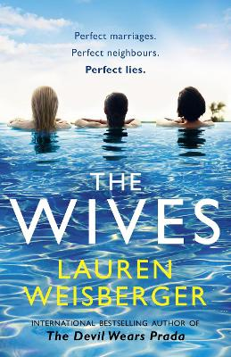 Cover for The Wives by Lauren Weisberger