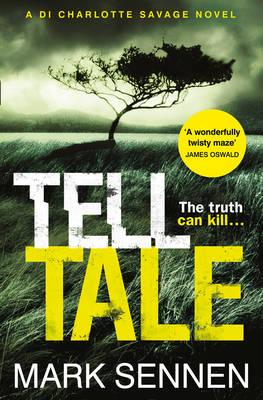Tell Tale: a DI Charlotte Savage Novel by Mark Sennen