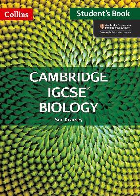 Cambridge IGCSE Biology Student Book by Sue Kearsey