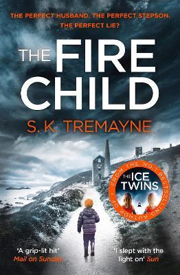 The Fire Child by S. K. Tremayne