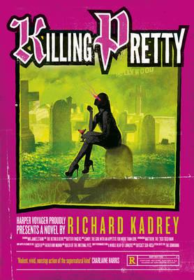 Killing Pretty by Richard Kadrey