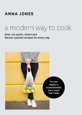 A Modern Way to Cook by Anna Jones
