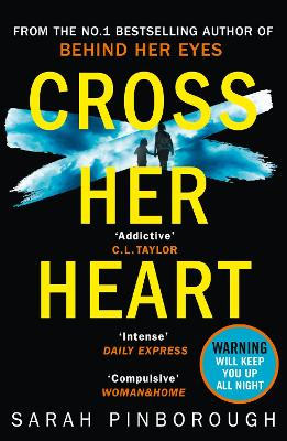 Cover for Cross Her Heart The Gripping New Psychological Thriller from the #1 Sunday Times Bestselling Author by Sarah Pinborough
