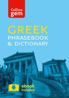Collins Greek Phrasebook and Dictionary Gem Edition Essential Phrases and Words in a Mini, Travel-Sized Format by Collins Dictionaries