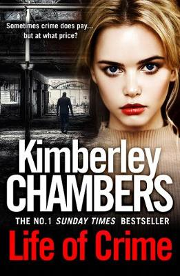 Cover for Life of Crime by Kimberley Chambers