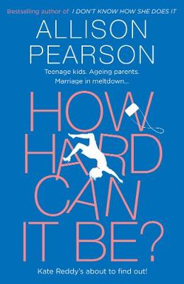 Cover for How Hard Can It Be? by Allison Pearson
