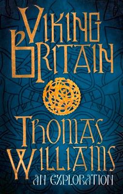 Viking Britain An Exploration by Tom Williams