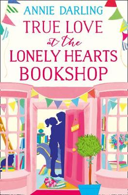 Cover for True Love at the Lonely Hearts Bookshop by Annie Darling