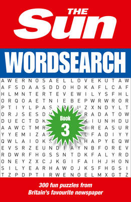 The Sun Wordsearch Book 3 300 Brain-Teasing Puzzles by The Sun