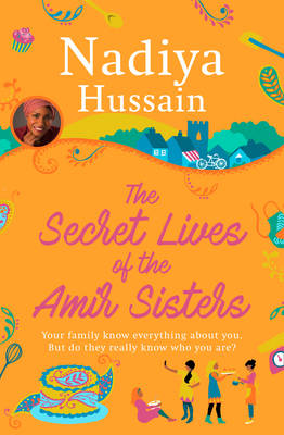 The Secret Lives of the Amir Sisters by Nadiya Hussain