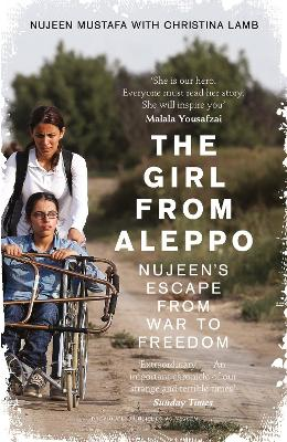 The Girl from Aleppo Nujeen's Escape from War to Freedom by Nujeen Mustafa, Christina Lamb