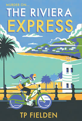 The Riviera Express (A Miss Dimont Mystery, Book 1) by T. P. Fielden
