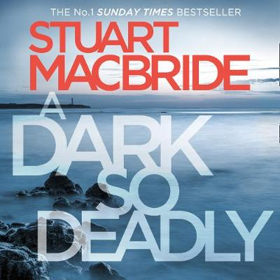 Cover for Dark So Deadly, A by Stuart MacBride
