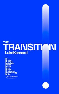 The Transition by Luke Kennard