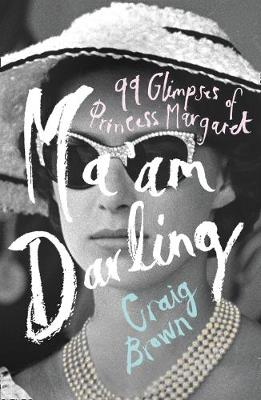 Cover for Ma'am Darling 99 Glimpses of Princess Margaret by Craig Brown
