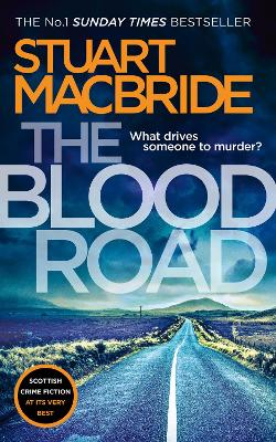 Cover for The Blood Road Scottish Crime Fiction at its Very Best by Stuart MacBride