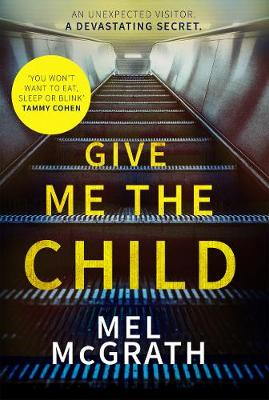 Give Me the Child by Melanie McGrath