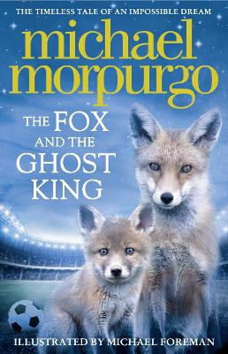 The Fox and the Ghost King by Michael Morpurgo | LoveReading