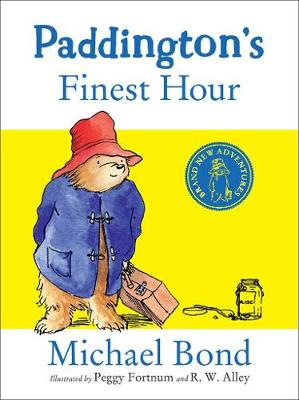 Cover for Paddington's Finest Hour by Michael Bond
