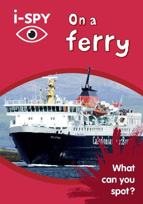 i-SPY On a Ferry What Can You Spot? by i-SPY