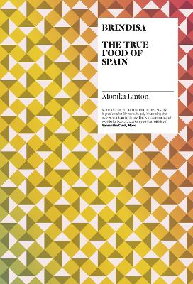 Brindisa The True Food of Spain by Monika Linton