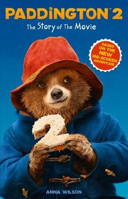 Paddington 2: The Story of the Movie Movie Tie-in by