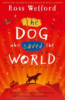 Cover for The Dog Who Saved the World by Ross Welford