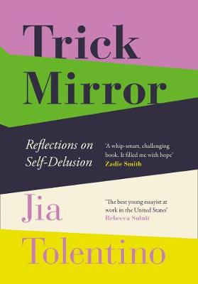 Book Cover for Trick Mirror Reflections on Self-Delusion by Jia Tolentino