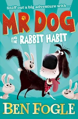 Cover for Mr Dog and the Rabbit Habit by Ben Fogle, Steve Cole