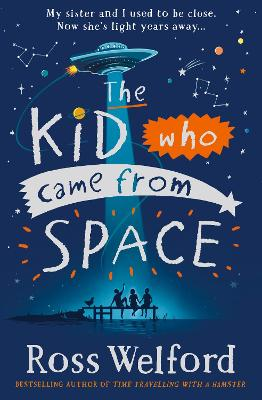 Cover for The Kid Who Came From Space by Ross Welford