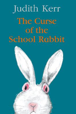 Cover for The Curse of the School Rabbit by Judith Kerr
