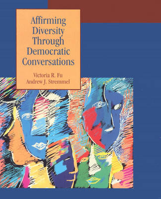 Affirming Diversity Through Democratic Conversations by Victoria R. Fu, Andrew J. Stremmel